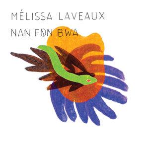 Nan Fon Bwa | Mélissa Laveaux