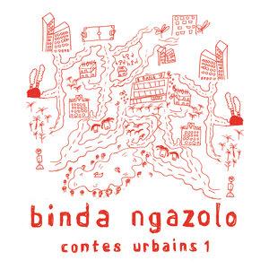 Contes urbains 1 | Binda Ngazolo