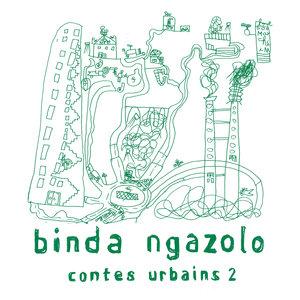 Contes urbains 2 | Binda Ngazolo