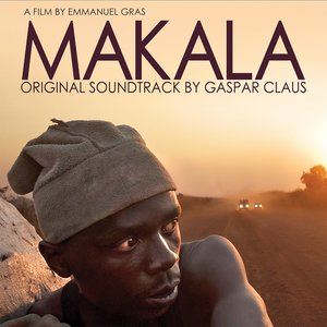 Makala (Bande originale du film) | Gaspar Claus