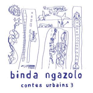 Contes urbains 3 | Binda Ngazolo