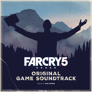 Far Cry 5 (Original Game Soundtrack) | Dan Romer