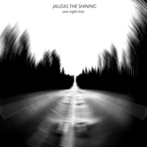 One Night Lost | Jauzas The Shining