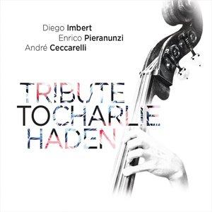 Tribute to Charlie Haden | Diego Imbert