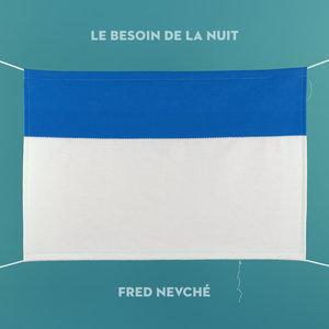 Le besoin de la nuit   Fred Nevché