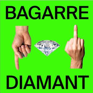 Diamant | Bagarre