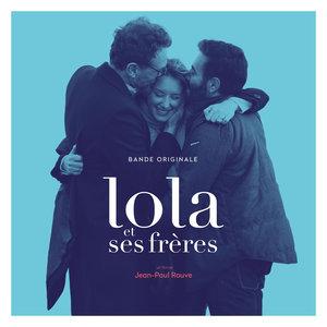 Lola et ses frères (Bande originale du film) | Alexis Rault