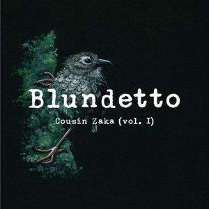 Cousin Zaka, Vol. 1   Blundetto