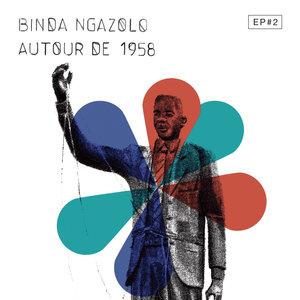Autour de 1958 EP#2 | Binda Ngazolo