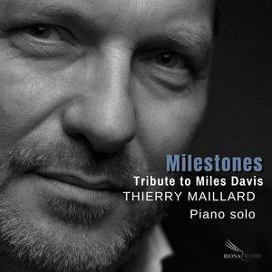 Milestones | Thierry Maillard