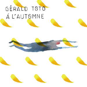 À l'automne | Gerald Toto