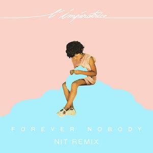 Forever Nobody | L'Impératrice