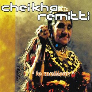 Le meilleur | Cheikha Remitti