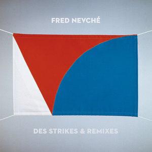 Des Strikes & Remixes   Fred Nevché