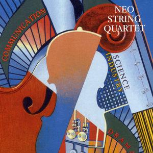 Neo String Quartet: Communication, Science, Industry, Drama | Philippe Laurent