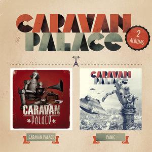 Caravan Palace / Panic (2 albums) | Caravan Palace