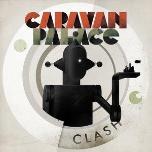 Clash | Caravan Palace