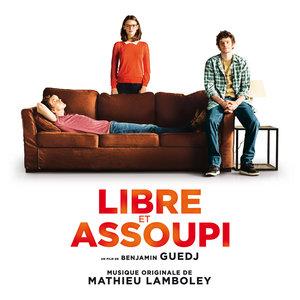 Libre et assoupi (Bande originale du film) | Mathieu Lamboley