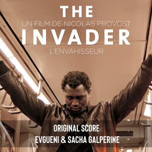 The Invader (Original Motion Picture Soundtrack) | Sacha Galperine