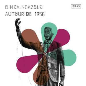 Autour de 1958 EP#3 | Binda Ngazolo