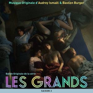Les Grands - Saison 2 (Bande originale de la série télévisée) | Audrey Ismaël