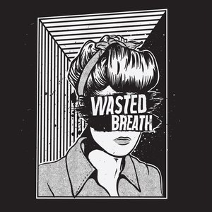 Wasted Breath | Wasted Breath