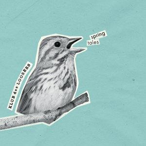 Spring Tales | Klub des Loosers