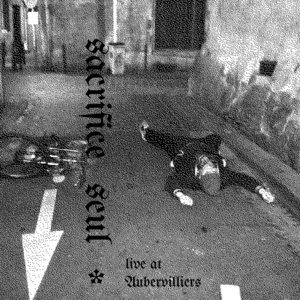 Live at Aubervilliers | SACRIFICE SEUL