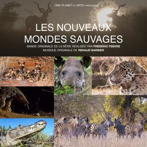 Les nouveaux mondes sauvages (Bande originale de la série télévisée) | Renaud Barbier