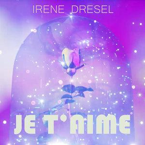 JE T'AIME | Irène Drésel