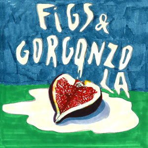 Figs and Gorgonzola   Papooz
