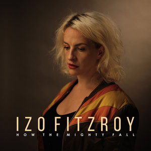 How the Mighty Fall | Izo FitzRoy