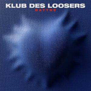 Battre | Klub des Loosers