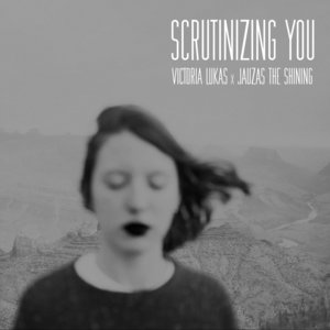 Scrutinizing You | Jauzas The Shining