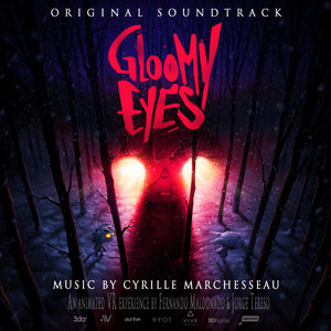 Gloomy Eyes (Original Motion Picture Soundtrack) | Cyrille Marchesseau