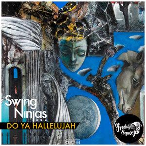 Do Ya Hallelujah | The Swing Ninjas