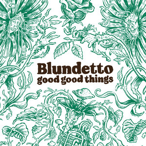 Good Good Things | Blundetto
