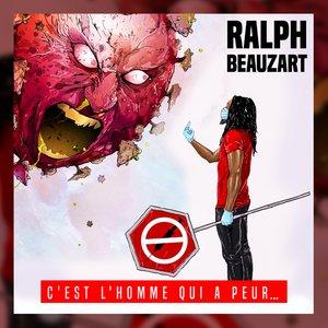 C'est l'homme qui a peur... | Ralph Beauzart
