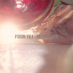 Misnomer | Four Tet