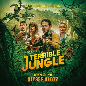 Terrible jungle (Bande originale du film) | Ulysse Klotz