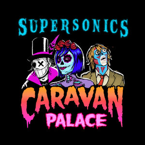 Supersonics | Caravan Palace