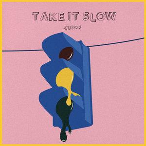 Take It Slow | Cudos