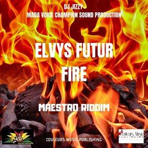 Fire (Maestro Riddim) | Elvys Futur