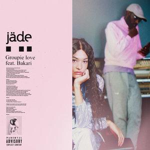 Groupie love   Jade