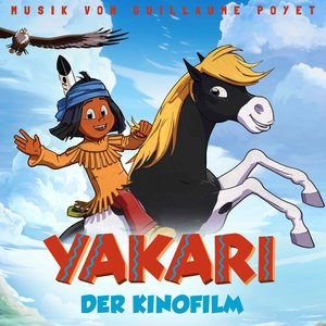 Yakari (Der Original-Soundtrack Zum Film) | Guillaume Poyet