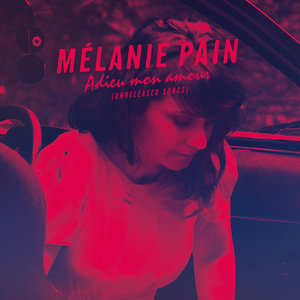 Adieu mon amour (Unreleased Songs) | Mélanie Pain
