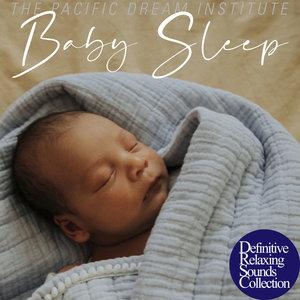 Baby Sleep | The Pacific Dream Institute