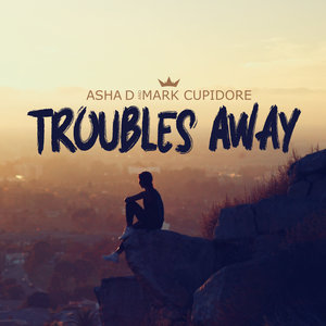 Troubles Away | Mark Cupidore