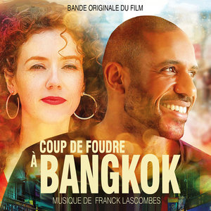 Coup de foudre à Bangkok | Franck Lascombes
