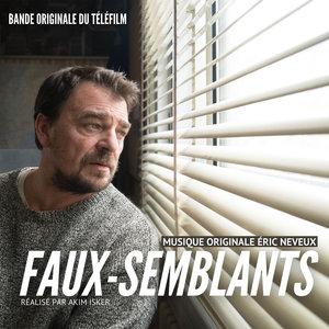 Faux-Semblants (Bande originale du téléfilm) | Eric Neveux